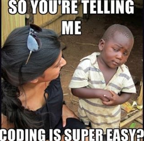 You're Telling me Code is Easy?